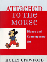 Attached-to-the-Mouse-Disney-and-Contemporary-Art