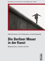 Die-Berliner-Mauer-in-der-Kunst-bildende-Kunst-Literatur-und-Film