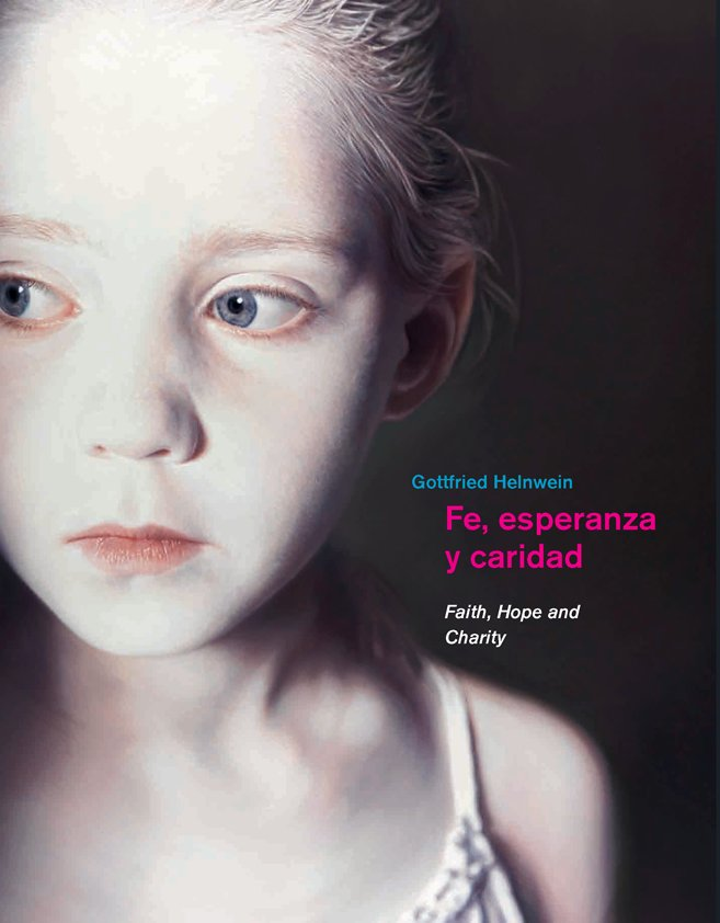 Catalogue GOTTFRIED HELNWEIN - FE, ESPERANZA Y CARIDAD
